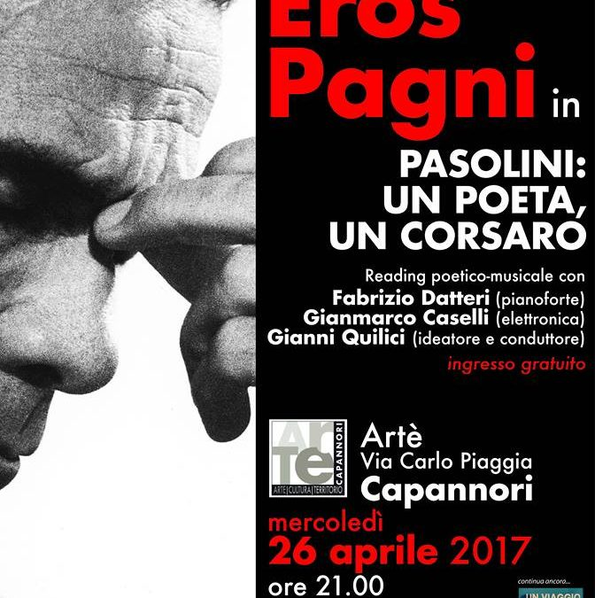 """Mercoledì 26 aprile ad Artè """"Eros Pagni in PASOLINI: UN POETA, UN CORSARO"""""""