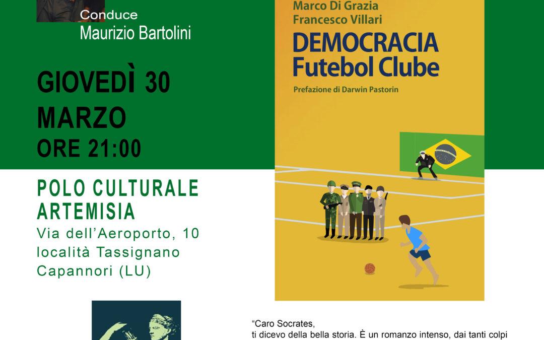 Giovedì 30 marzo ad Artémisia si presenta il libro 'Democracia Futebol Clube' di Marco Di Grazia e Francesco Villari