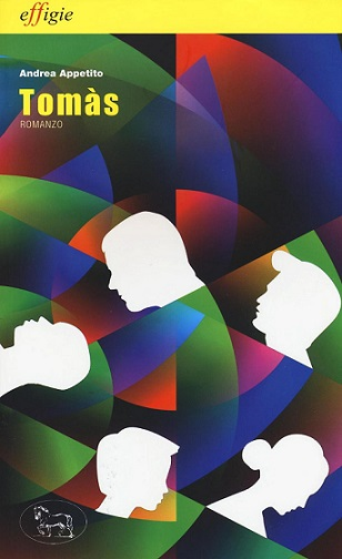 'Tra ragione e cuore':venerdì 28 aprile ad Artémisia si presenta il romanzo 'Tomàs' di Andrea Appetito
