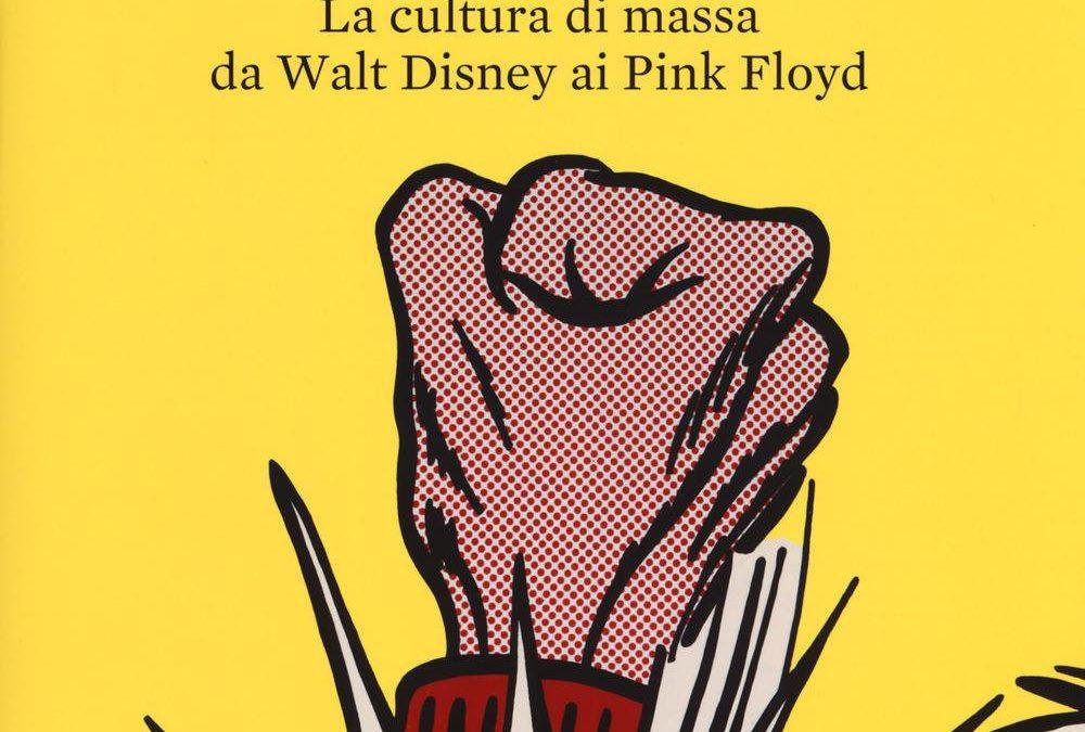 """Giovedì 1 marzo presentazione del libro """"Wonderland"""" la cultura di massa da Walt Disney ai Pink Floyd"""
