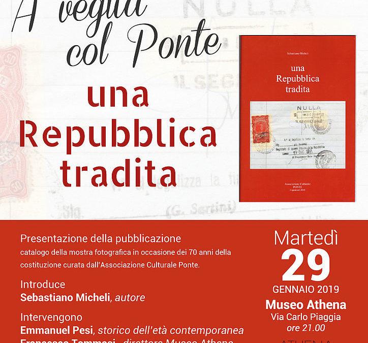 Martedì 29 gennaio ad Athena la presentazione della pubblicazione 'Una Repubblica Tradita'