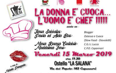 All'Ostello 'La Salana' di Capannori venerdì 15 marzo è in programma l'incontro 'La donna è cuoca…l'uomo è chef!!!'